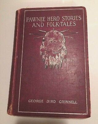 Antique Book 1904 Pawnee Hero Stories & Folk-Tales, Grinnell - Old Condition