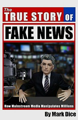 The True Story of Fake News: How Mainstream Media by Mark Dice [Paperback] NEW