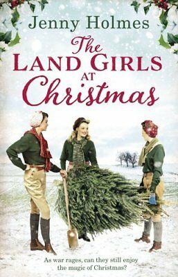 The Land Girls at Christmas by Jenny Holmes New Paperback Book