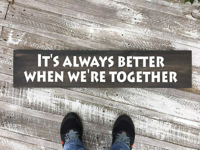 It's always better when we're together Wood Sign, family wood sign, love sign