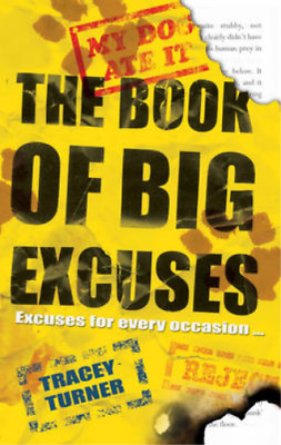 The Book of Big Excuses, Tracey Turner, Used; Good Book