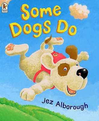 Some Dogs Do by Jez Alborough (Paperback) NEW Book