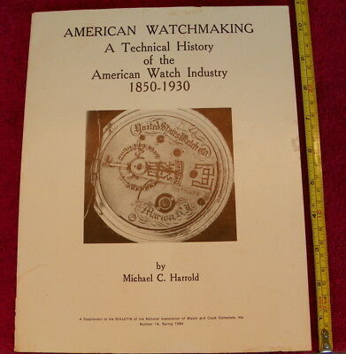 1981 AMERICAN WATCHMAKING TECHNICAL HISTORY 1850-1930 POCKET WATCH 144pg