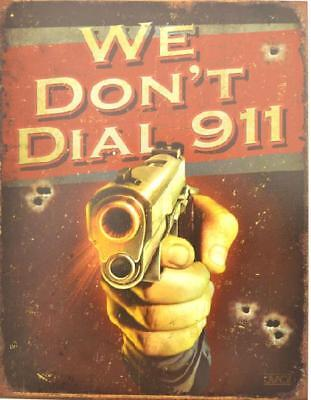 We Don't Dial 911 Metal Tin Sign - Made In U.S.A. 12x18