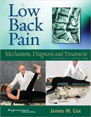 Low Back Pain : Mechanism, Diagnosis and Treatment by James M. Cox (2011, Hardco