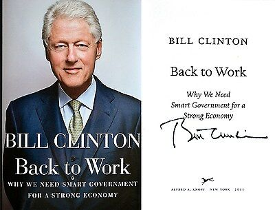 Bill Clinton SIGNED ~ Back to Work ~ TRUE 1st Edition/1st Printing! HC++ COA