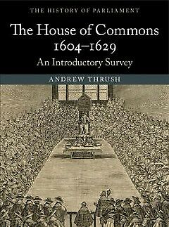 The House of Commons 1604-1629 - NEW - 9781107534841 by Thrush, Andrew