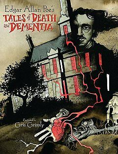 Edgar Allan Poe's Tales of Death and Dementia - NEW - 9781416950257 by Grimly, G