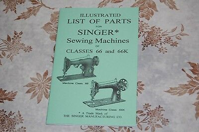 Illustrated Parts Manual: Service Singer Sewing Machines of Classes 66 and 66k