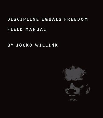 Discipline Equals Freedom: Field Manual by Jocko Willink [Hardcover] NEW