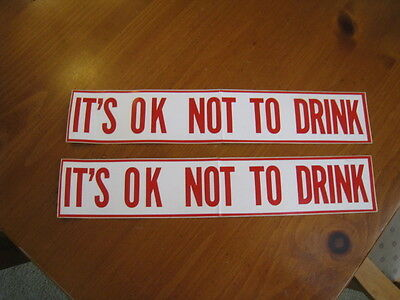"""2 Vintage """"It's Ok Not to Drink"""" Red and White Bumper Stickers New"""
