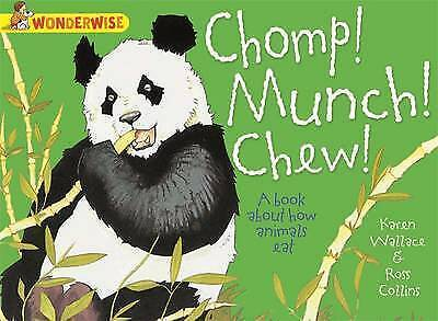 """NEW"" Chomp! Munch! Chew!: A book about how animals eat (Wonderwise), Wallace, K"