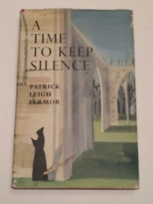 Patrick Leigh Fermor A TIME TO KEEP SILENCE first ed 1957 in dustwrapper
