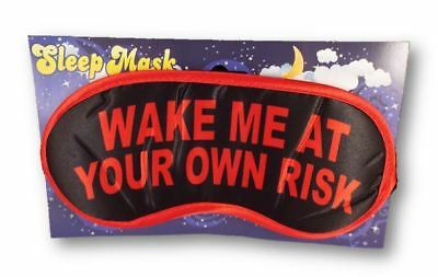Wake Me At Your Own Risk Novelty Sleeping Mask for Travel or Home
