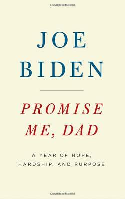 Promise Me, Dad: A Year of Hope, Hardship, and Purpose by Joe Biden [Hardcover]