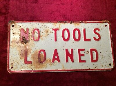 Vintage Red White Enamel Metal Sign No Tools Loaned Antique Rusty Shabby 1940-50