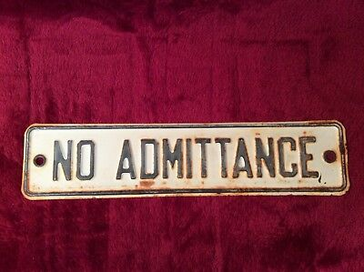 Vintage White Enamel Metal Sign No Admittance Antique Rusty Shabby Faded 1940-50
