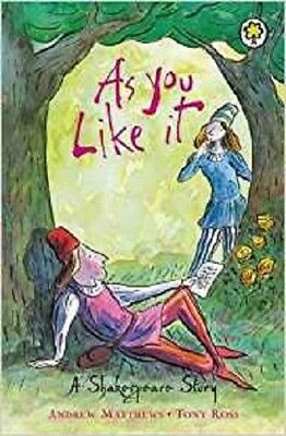 As You Like It: Shakespeare Stories for Children, Andrew Matthews New Book