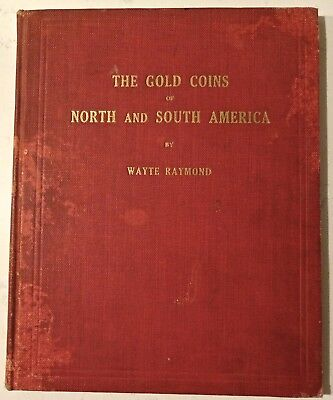 The Gold Coins of North & South America by Wayte Raymond Hardcover 1937