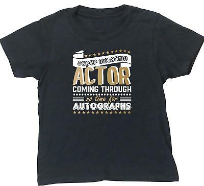 Super Awesome Actor Coming Through No Time for Autographs kids short sleeve t-sh