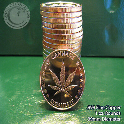 """20 """"Cannabis - Legalize It"""" 1oz .999 Copper rounds 1 Roll in Tube"""