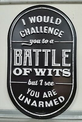 I Would Challenge You Battle Of Wits But You Are Unarmed Signs Snap On Mechanic