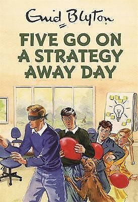 Five Go On A Strategy Away Day (Enid Blyton for Grown Ups), Vincent, Bruno, Very