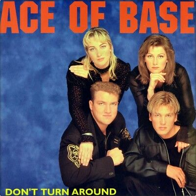"7"" ACE OF BASE Don't Turn Around ASWAD/ Young And Proud METRONOME 1994 like NEW!"