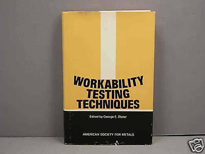 Workability Testing Techniques George Dieter Near Fine