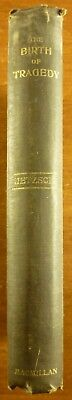 1910 NIETZSCHE The BIRTH of TRAGEDY 2nd ed. APOLLO & DIONYSUS Pessimism GREECE
