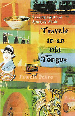 Petro, Pamela, Travels in an Old Tongue: Touring the World Speaking Welsh, Very