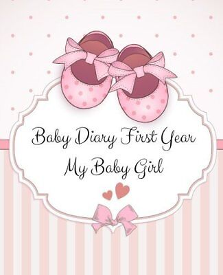 Baby Diary First Year My Baby Girl Illustrated Journal 46 Pages Julia Broderick