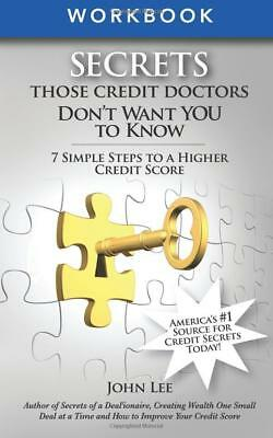 Secrets THOSE Credit Doctors Don't Want YOU to Know by John R Lee -Paperback NEW