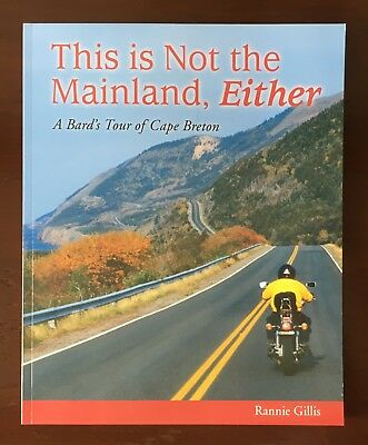 Not the mainland, either: A bards tour of Cape Breton, Nova Scotia; motorcycle