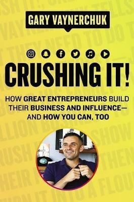 Crushing It!: How Great Entrepreneurs Build Their by Gary Vaynerchuk [Hardcover]
