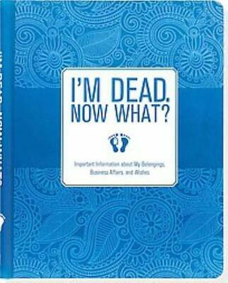 I'm Dead, Now What? - Peter Pauper Press (Cor) - New Book