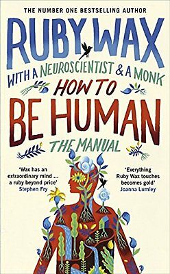 How to Be Human: The Manual by Ruby Wax -Hardcover