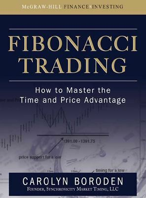 Carolyn Boroden - Fibonacci Trading. How to Master the Time and Price Advantage