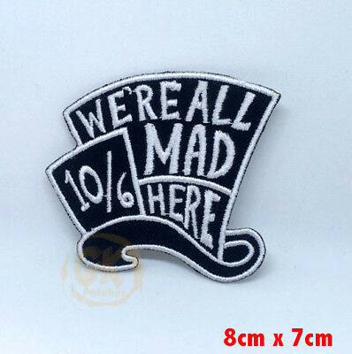 Alice in wonderland We're all mad here Iron on Sew on Embroidered Patch UKSeller
