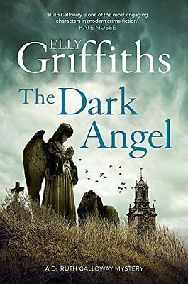 The Dark Angel: The Dr Ruth Galloway Myster by Elly Griffiths New Hardcover Book