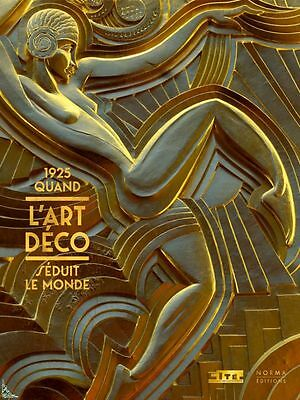 1925 When Art Deco seduced the world, French book