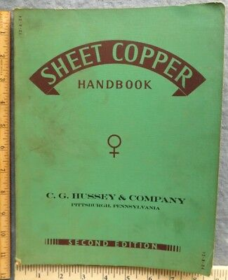 1937 Sheet Copper Handbook CG Hussey Co. Pgh PA