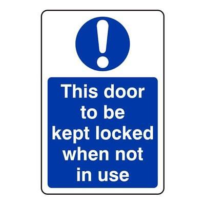 This Door to be Kept Locked When Not in Use Sign
