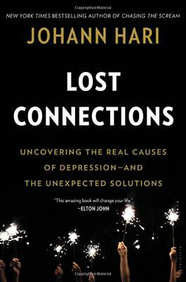 Lost Connections: Uncovering the Real Causes of by Johann Hari [Hardcover] NEW