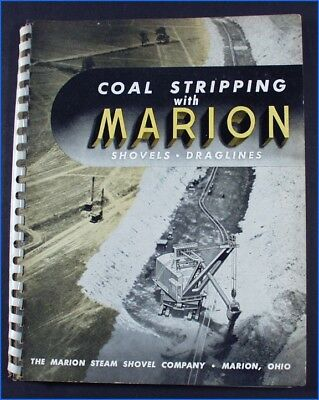 Vintage Coal Stripping With Marion Steam Shovel Co. Bulletin #392 Spiral Book