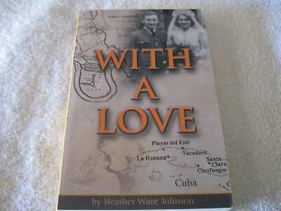 Signed Heather Ware Johnson - With A Love - 1St - Rare Biography Lot Of Insights