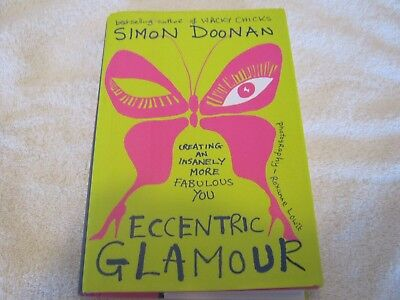 Signed Simon Doonan - Eccentric Glamour: Creating An Insanely More Fabulous You