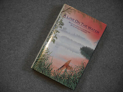 A LINE ON THE WATER - STEPHEN HARPER - 1st EDITION Fishing Book COLLECTABLE VGC