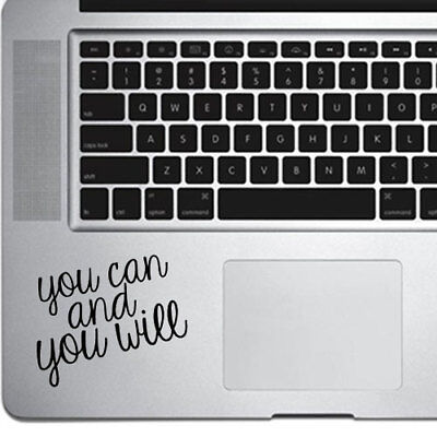 You Can and You Will for Trackpad Macbook Laptop Yeti Cup Mug Decal Sticker
