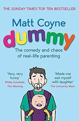 Dummy: The Comedy and Chaos of Real-Life Parent by Matt Coyne New Paperback Book